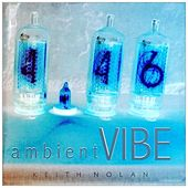 Ambient Vibe by Keith Nolan