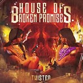 Twisted by House of Broken Promises