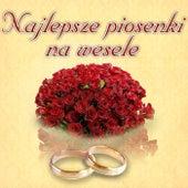 Najlepsze Piosenki Na Wesele by Various Artists