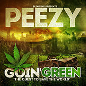 Goin' Green: The Quest To Save The World by Peezy