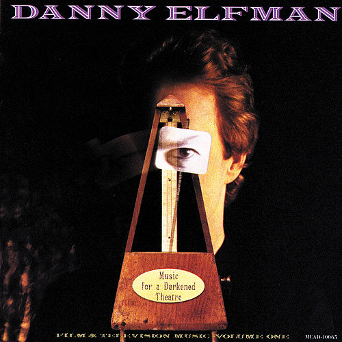 Music For A Darkened Theatre by Danny Elfman