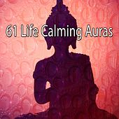 61 Life Calming Auras von Lullabies for Deep Meditation