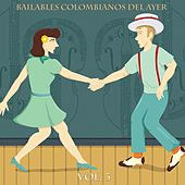 Bailables Colombianos del Ayer, Vol. 3 de Various Artists