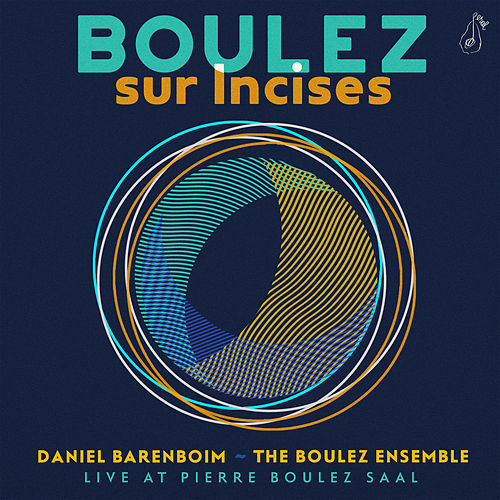 Boulez: Sur Incises (Live At Pierre Boulez Saal) by Daniel Barenboim