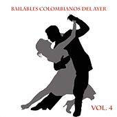 Bailables Colombianos del Ayer, Vol. 4 de Various Artists