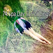 74 Spa Day Surrondings von Best Relaxing SPA Music