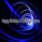 Happy Birthday In Different Genres von Happy Birthday