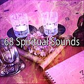 68 Spiritual Sounds von Entspannungsmusik