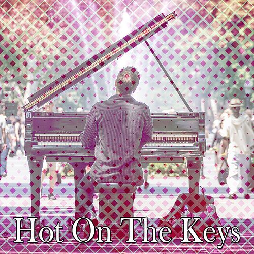 Hot On The Keys by Chillout Lounge
