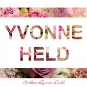 Schwindlig vor Liebe von Yvonne Held