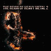 The Reign of Heavy Metal, Vol. 2 by Various Artists