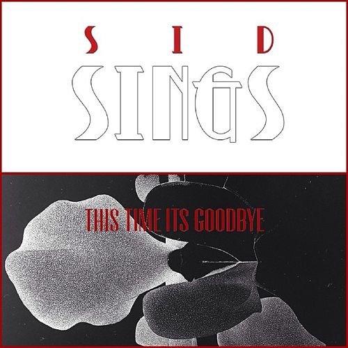This Time It's Goodbye by Sid Sings