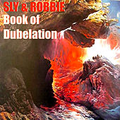 Sly & Robbie's Book of Dubelation by Sly & Robbie