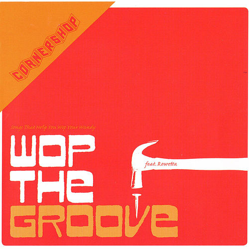 Wop the Groove by Cornershop