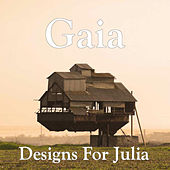 Designs For Julia by Gaia
