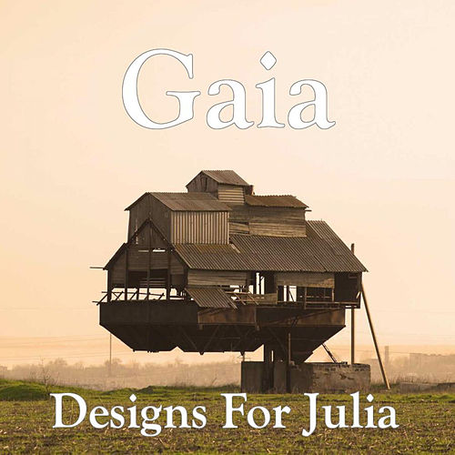 Designs For Julia de Gaia