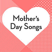 Mother's Day Songs di Various Artists