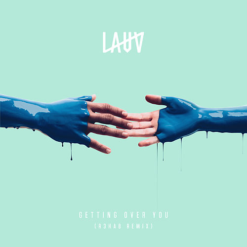 Getting Over You (R3HAB Remix) von Lauv