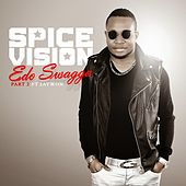 EDO SWAGGA part 2 by Spice Vision