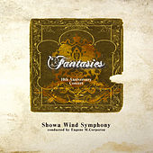Fantasies 10th Anniversary Concert by Showa Wind Symphony