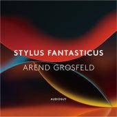 Stylus Fantasticus von Arend Grosfeld