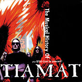 The Musical History of Tiamat by Tiamat