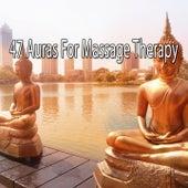 47 Auras For Massage Therapy von Massage Therapy Music