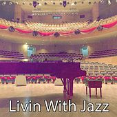 Livin With Jazz by Restaurant Music Academy