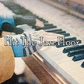 Hit The Jazz Floor by Bar Lounge