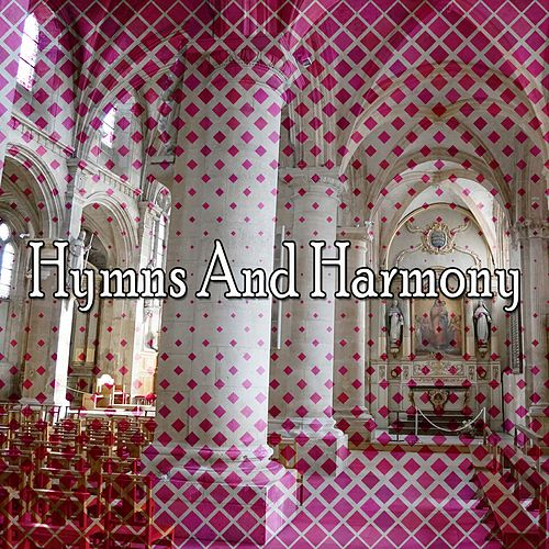 Hymns And Harmony by Praise and Worship