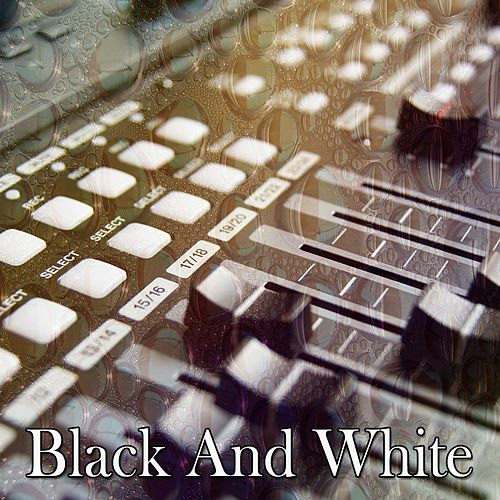 Black And White by Chillout Lounge
