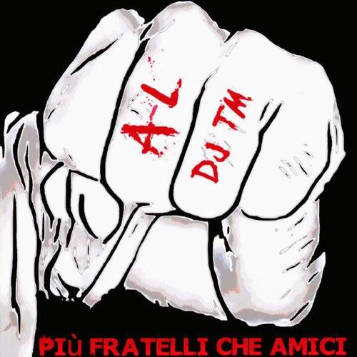Più fratelli che amici by A.L.