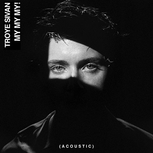 My My My! (Acoustic) by Troye Sivan