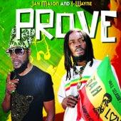 Prove by Jah Mason