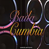 Baila Cumbia by Various Artists