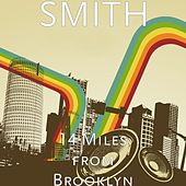 14 Miles from Brooklyn von Smith