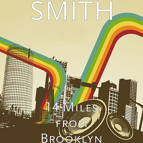 14 Miles from Brooklyn by Smith