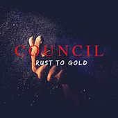 Rust to Gold (B-Sides) by The Council