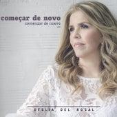 Começar de Novo von Ofelia Del Rosal