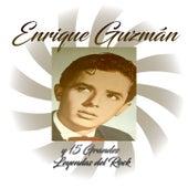 Enrique Guzmán y 15 Grandes Leyendas del Rock by Various Artists