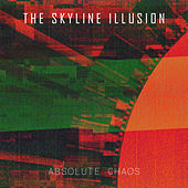 Absolute Chaos by The Skyline Illusion