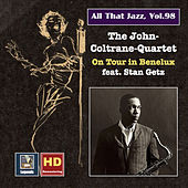 All that Jazz, Vol. 98: John Coltrane and Friends on Tour in Benelux by John Coltrane