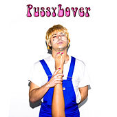 Pussy Lover by Jack Out