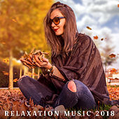 Relaxation Music 2018 by Relax - Meditate - Sleep