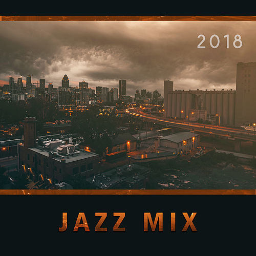 Jazz Mix 2018 by Relaxing Instrumental Jazz Ensemble