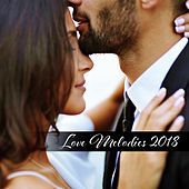 Love Melodies 2018 by The Jazz Instrumentals