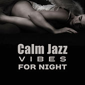 Calm Jazz Vibes for Night von Gold Lounge