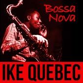 Bossa Nova by Ike Quebec