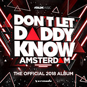 Don't Let Daddy Know - Amsterdam (The Official 2018 Album) van Various Artists