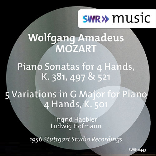 Mozart: Sonatas for Piano 4 Hands, K. 381, 497 & 521 and 5 Variations in G Major for Piano 4 Hands, K. 501 by Ingrid Haebler